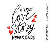 a true love story never ends.... | Shutterstock .eps vector #1889828614