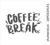 coffee break. coffee lettering... | Shutterstock .eps vector #1890324151