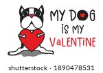 My Dog Is My Valentine Isolated ...