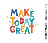make today great. hand drawn...   Shutterstock .eps vector #1890538777
