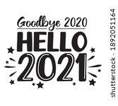 goodbye 2020 hello 2021...   Shutterstock .eps vector #1892051164