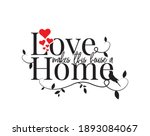 love makes this house a home ... | Shutterstock .eps vector #1893084067