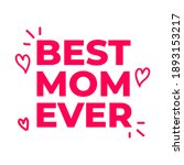 best mom ever quote saying... | Shutterstock .eps vector #1893153217