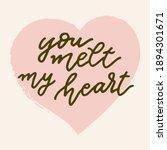 you melt my heart.vector hand... | Shutterstock .eps vector #1894301671