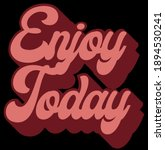 retro inspirational enjoy today ... | Shutterstock .eps vector #1894530241