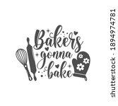 bakers gonna bake kitchen... | Shutterstock .eps vector #1894974781