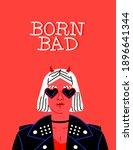 Born Bad Woman Portrait...