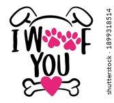 I Woof You  I Love You In Dog...