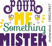 pour me something mister  mardi ... | Shutterstock .eps vector #1900119817