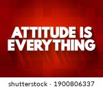 Attitude Is Everything Text...