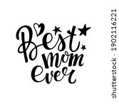 Best Mom Ever. Mothers Day...