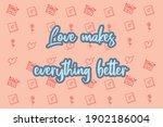 love makes everything better... | Shutterstock .eps vector #1902186004