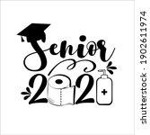 senior 2021  with toilet paper...   Shutterstock .eps vector #1902611974