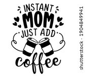 instant mom  just add coffee  ... | Shutterstock .eps vector #1904849941