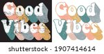 70s retro good vibes slogan... | Shutterstock .eps vector #1907414614