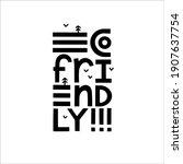 eco friendly vector lettering...   Shutterstock .eps vector #1907637754