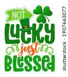 not lucky just blessed  ... | Shutterstock .eps vector #1907663077
