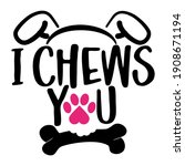 i chews you   words with dog... | Shutterstock .eps vector #1908671194