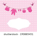 Stock vector vector card newborn baby girl cloths and swallows with space text 190885451