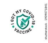 i got my covid 19 vaccine ... | Shutterstock .eps vector #1909071841