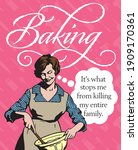 baking  it s what stops me from ...   Shutterstock .eps vector #1909170361