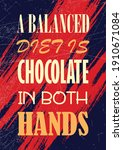 a balanced diet is chocolate in ...   Shutterstock .eps vector #1910671084