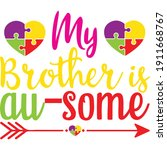 my brother is au some | Shutterstock .eps vector #1911668767