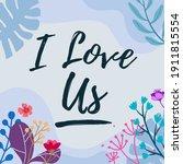 i love us  couples' romantic... | Shutterstock .eps vector #1911815554