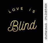 Love Is Blind Image Tex In 3d...