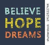 believe hope dreams. grunge...   Shutterstock .eps vector #1912522744