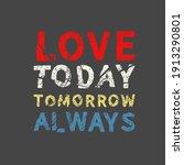 love today tomorrow always.... | Shutterstock .eps vector #1913290801
