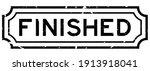 grunge black finished word... | Shutterstock .eps vector #1913918041