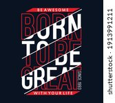 born to be great slogan...   Shutterstock .eps vector #1913991211