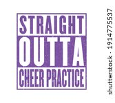 straight outta cheer practice   ... | Shutterstock .eps vector #1914775537