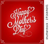 vintage happy mothers's day... | Shutterstock .eps vector #191664641