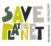 the phrase save the planet ... | Shutterstock .eps vector #1917411707