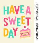 have a sweet day  typography...   Shutterstock .eps vector #1918569311