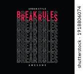 break rules slogan typography...   Shutterstock .eps vector #1918806074