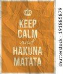 keep calm and hakuna matata... | Shutterstock .eps vector #191885879