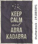 keep calm and abra kadabra... | Shutterstock .eps vector #191885891