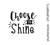 choose to shine. for fashion... | Shutterstock .eps vector #1918908971