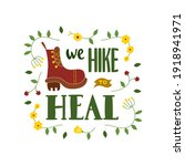 we hike to heal   hand drawn...   Shutterstock .eps vector #1918941971