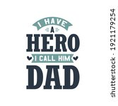 i have a hero i call him dad  ... | Shutterstock .eps vector #1921179254