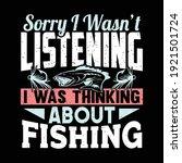 Sorry I Wasn't Listening I Was...