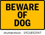 beware of dog warning sign.... | Shutterstock .eps vector #1921852547