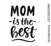 Mom Is The Best Hand Written...