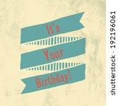 birthday greeting retro design... | Shutterstock .eps vector #192196061