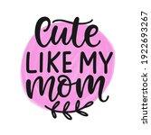 cute like my mom hand written...   Shutterstock .eps vector #1922693267