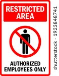 Restricted Area. Authorized...