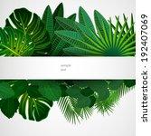 tropical leaves. floral design... | Shutterstock .eps vector #192407069